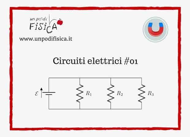 Esercizi di Fisica svolti | Circuiti elettrici